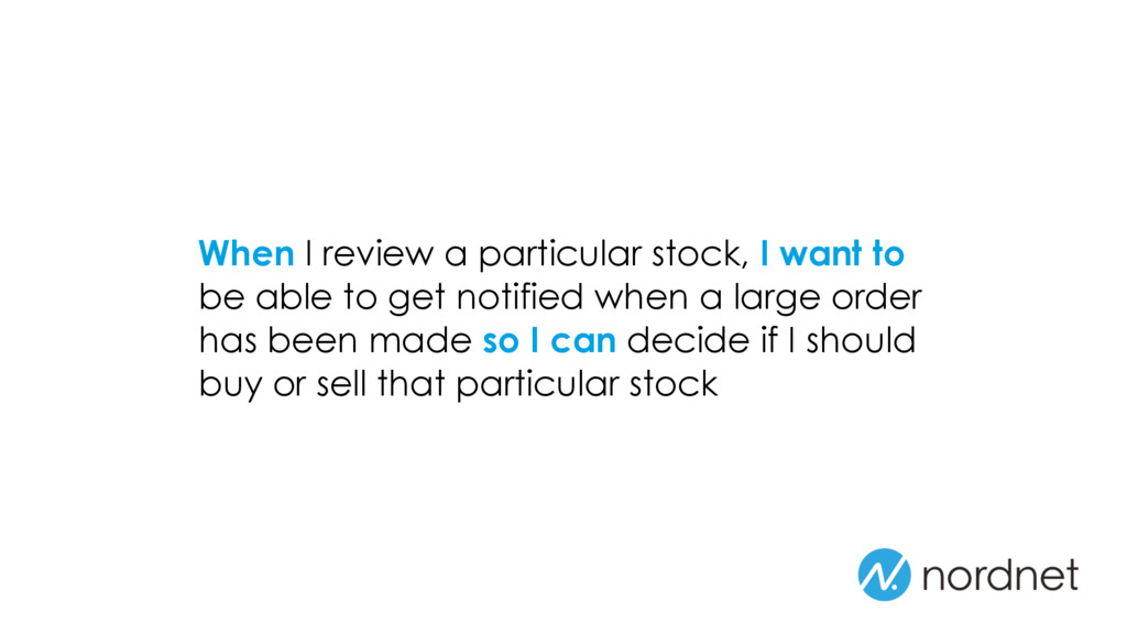 When I review a particular stock, I want to be ...