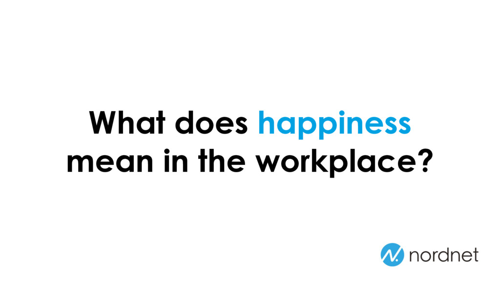 What does happiness mean in the workplace?