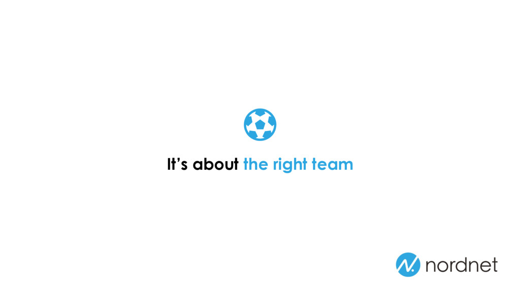 It's about the right team !