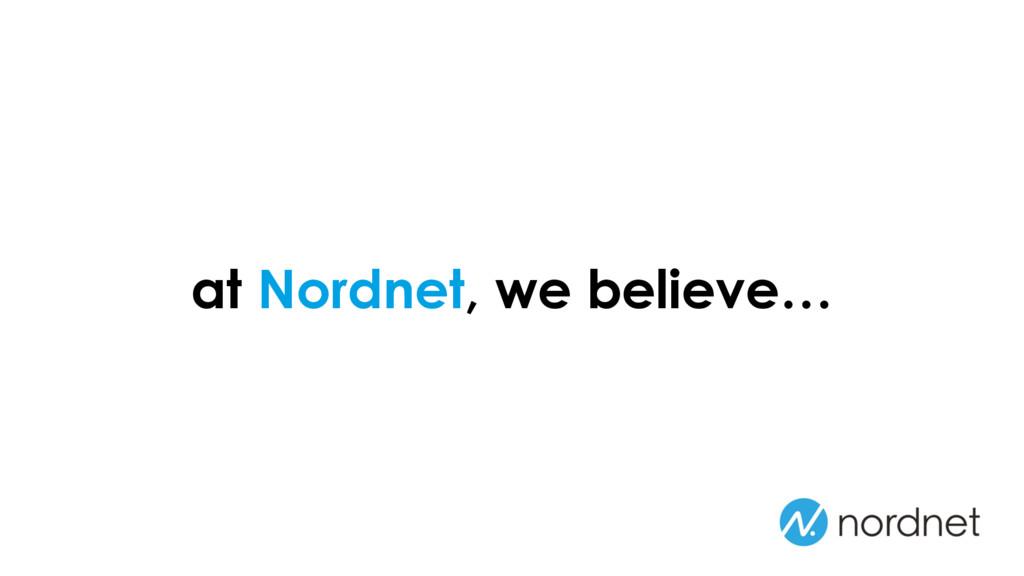 at Nordnet, we believe…