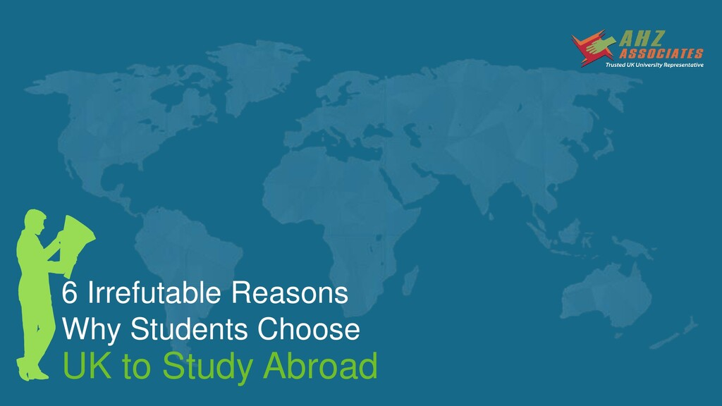 6 Irrefutable Reasons Why Students Choose UK to...