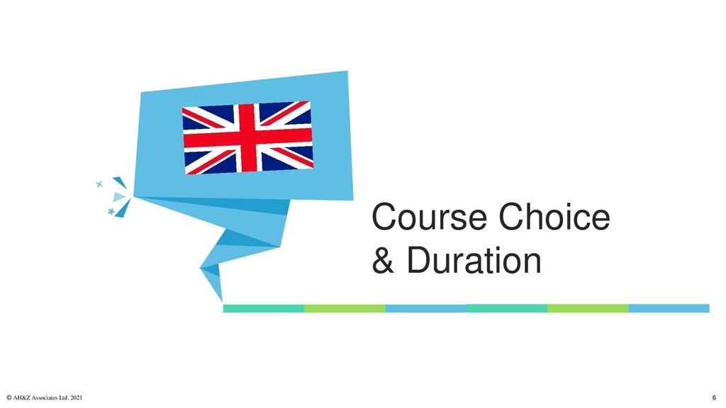 Course Choice & Duration © AH&Z Associates Ltd....