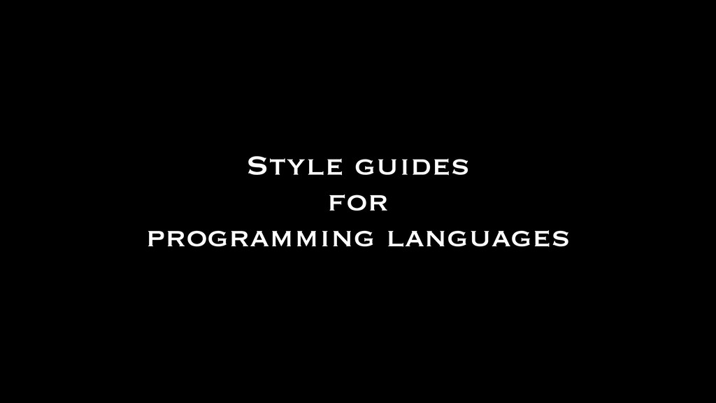 Style guides for programming languages