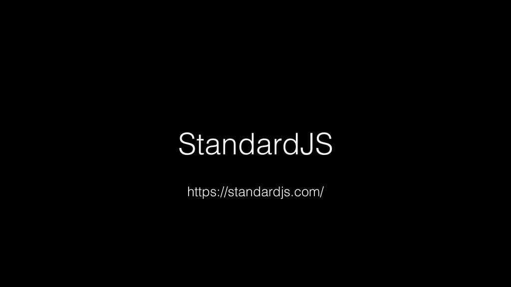 StandardJS https://standardjs.com/