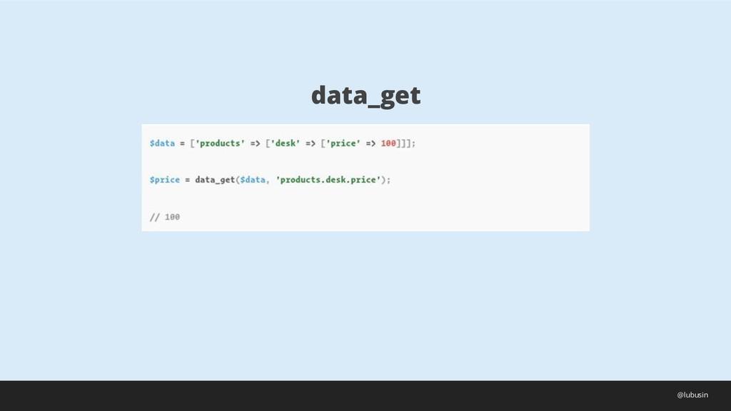 data_get @lubusin