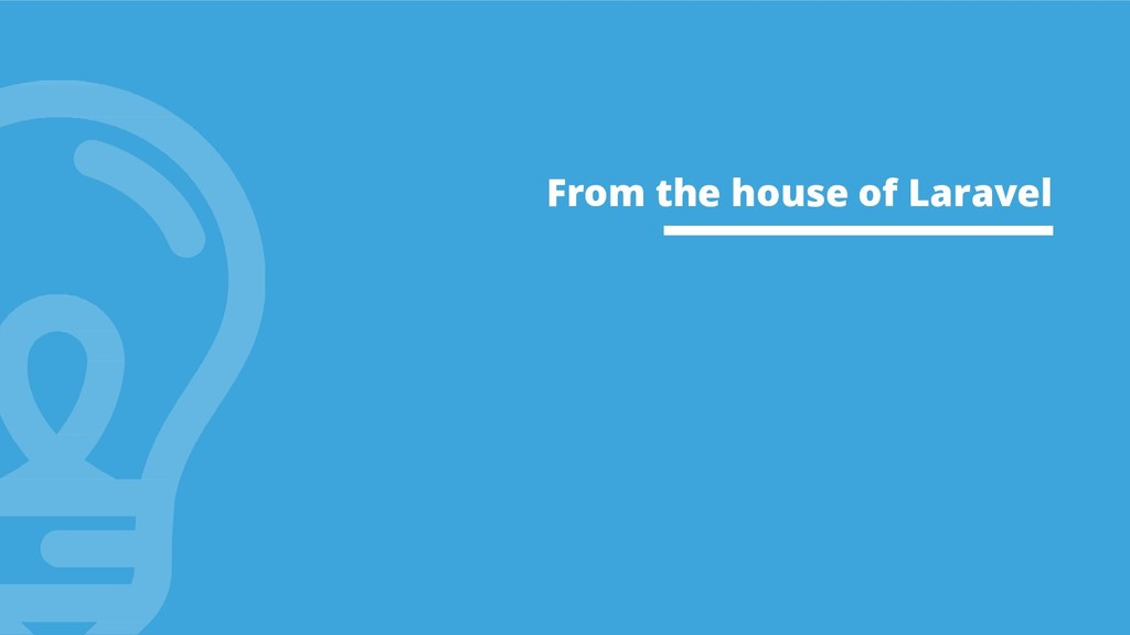 From the house of Laravel