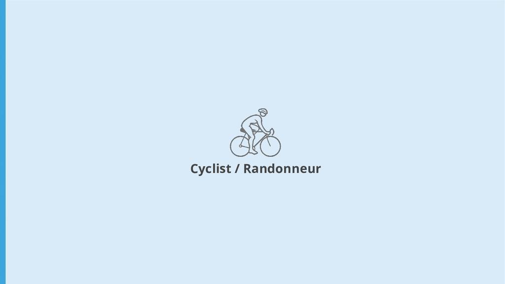 Cyclist / Randonneur