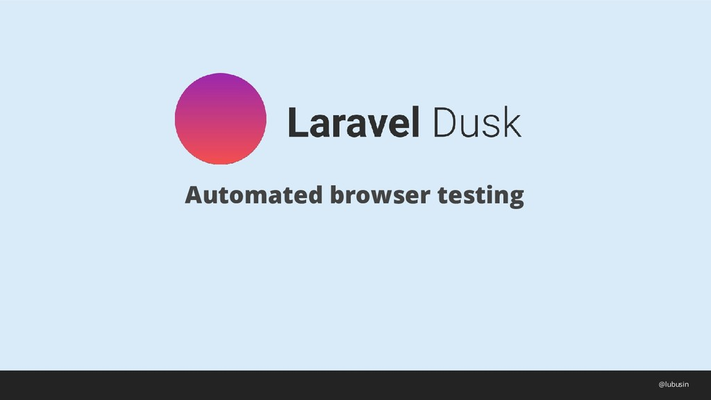 Automated browser testing @lubusin