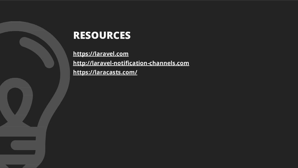 RESOURCES https://laravel.com http://laravel-no...