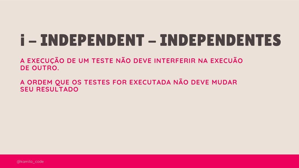 @kamila_code i - INDEPENDENT - INDEPENDENTES A ...