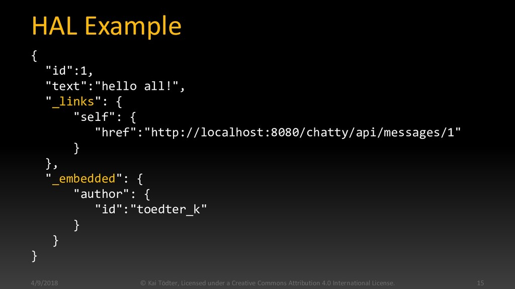 "HAL Example { ""id"":1, ""text"":""hello all!"", ""_li..."