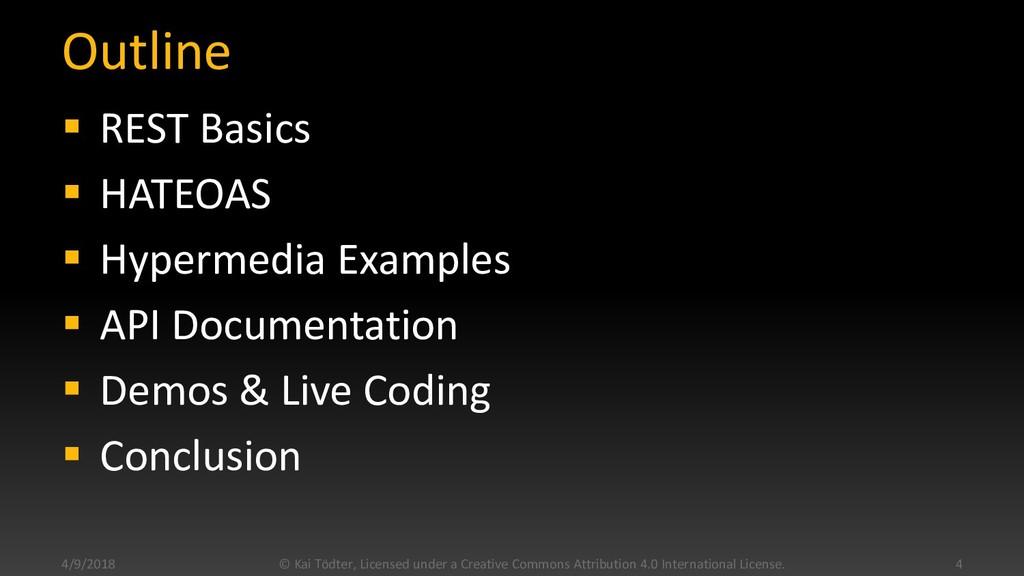 Outline  REST Basics  HATEOAS  Hypermedia Ex...