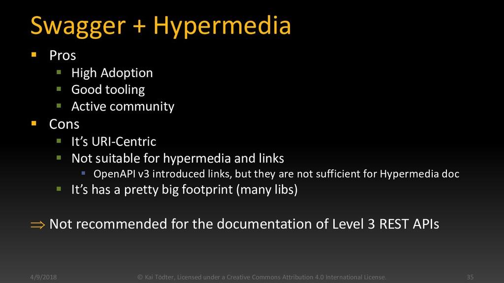 Swagger + Hypermedia  Pros  High Adoption  G...