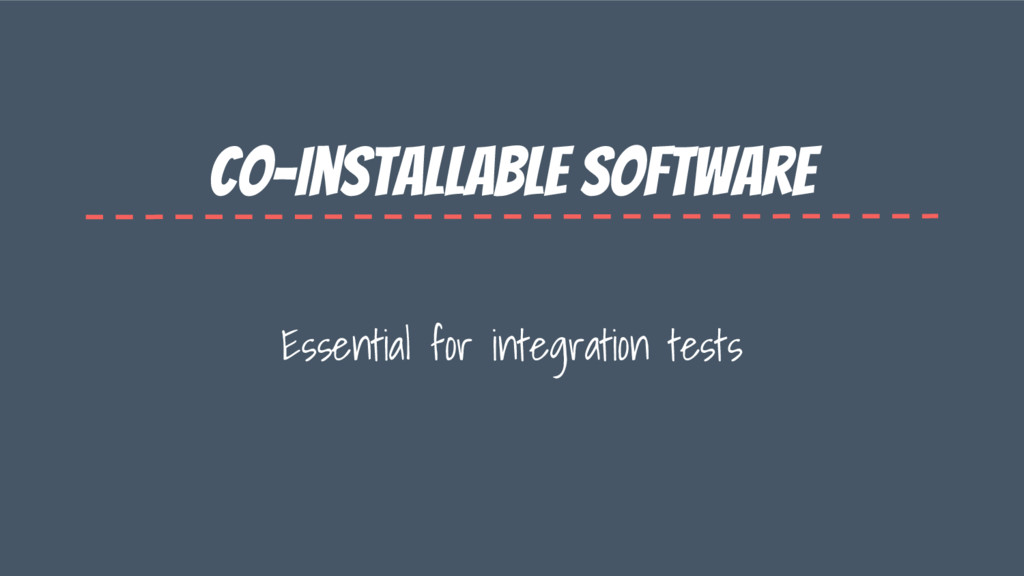 Co-Installable software Essential for integrati...