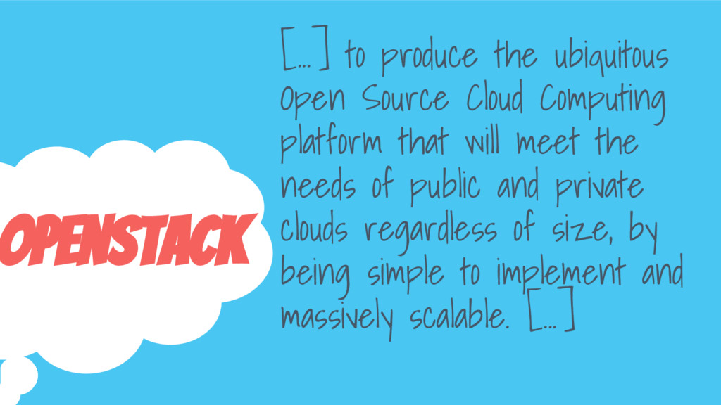 OpenStack [...] to produce the ubiquitous Open ...