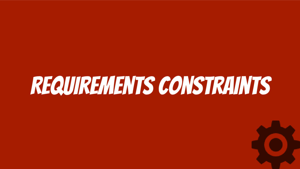 Requirements Constraints