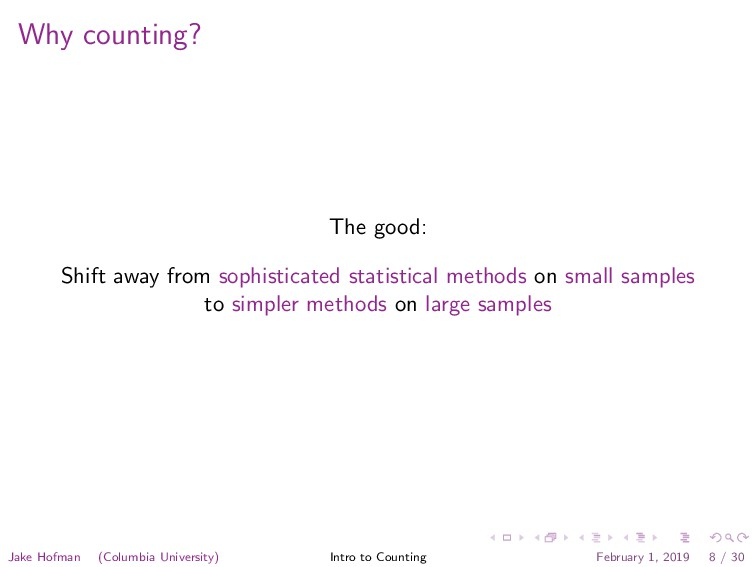 Why counting? The good: Shift away from sophist...