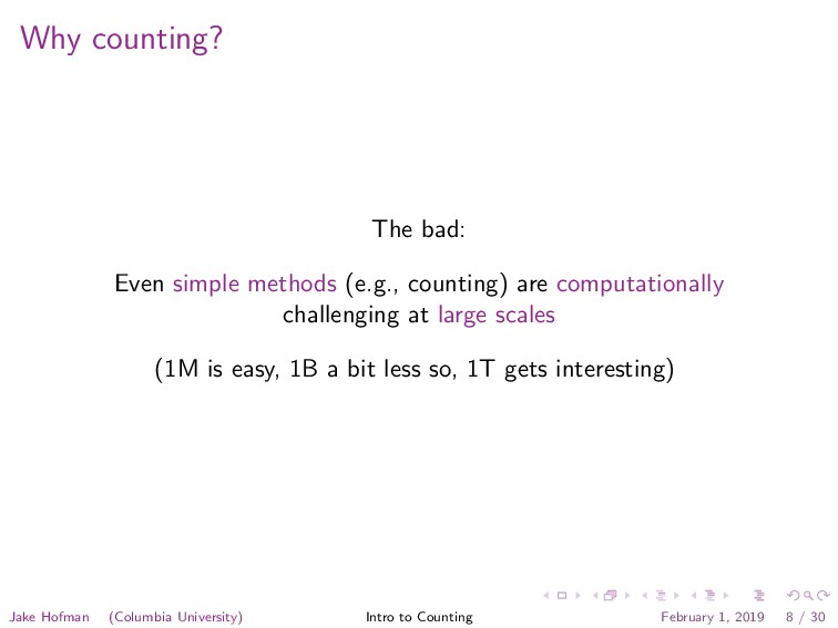 Why counting? The bad: Even simple methods (e.g...