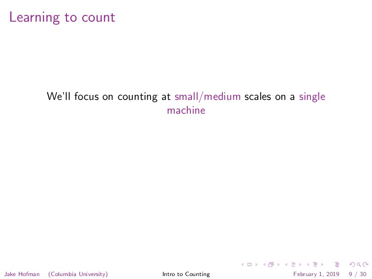 Learning to count We'll focus on counting at sm...