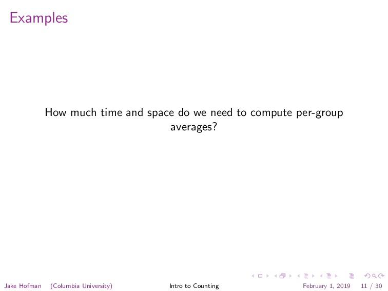 Examples How much time and space do we need to ...
