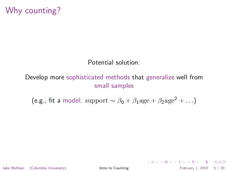Why counting? Potential solution: Develop more ...