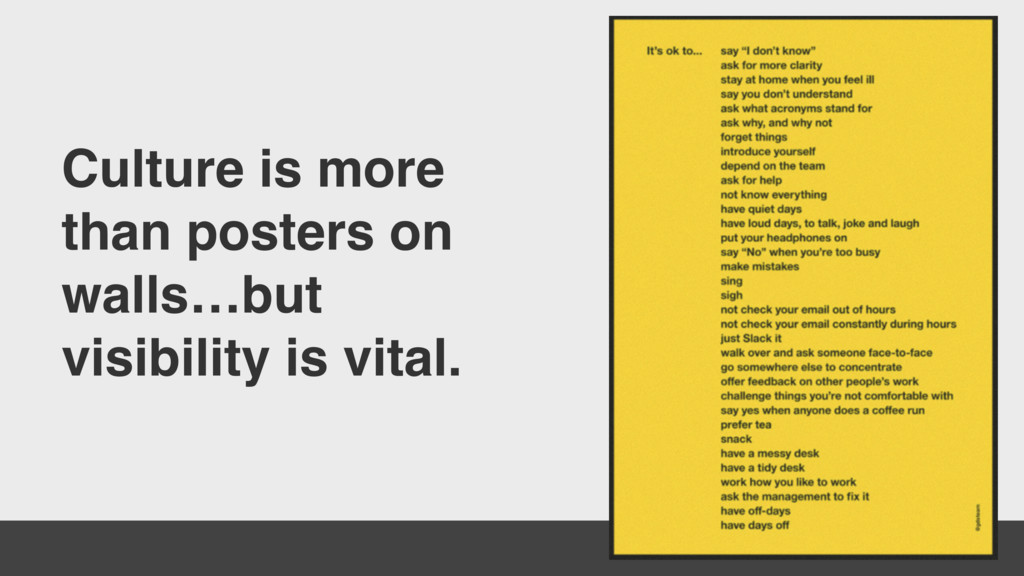 Culture is more than posters on walls…but visib...