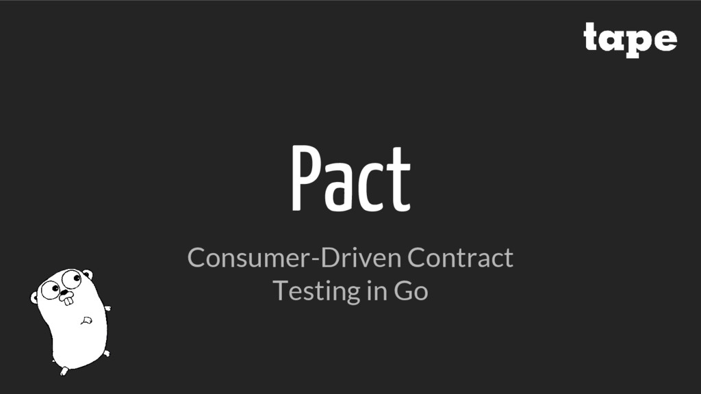 Pact Consumer-Driven Contract Testing in Go