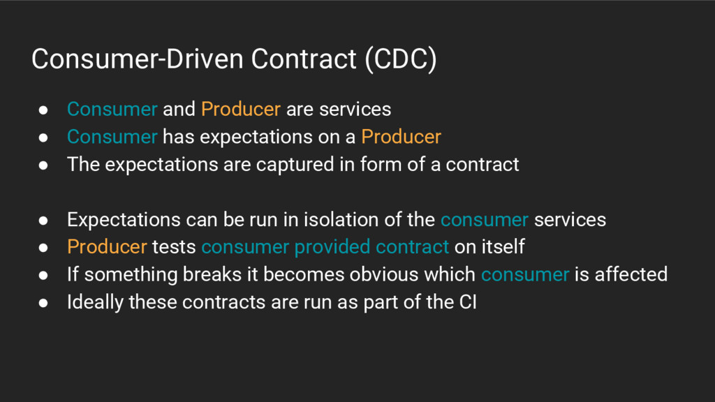 Consumer-Driven Contract (CDC) ● Consumer and P...