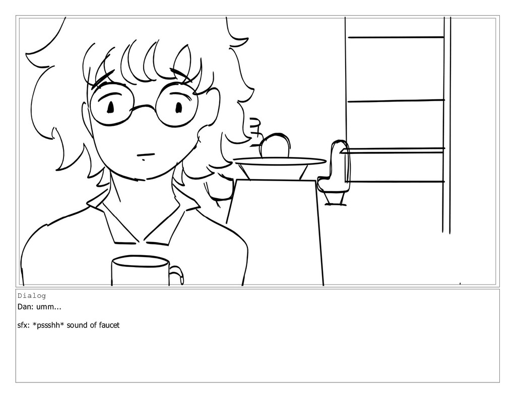 Dialog Dan: umm... sfx: *pssshh* sound of faucet