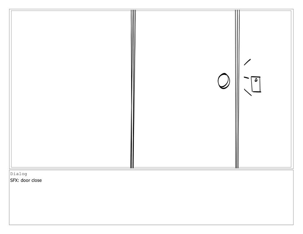 Dialog SFX: door close