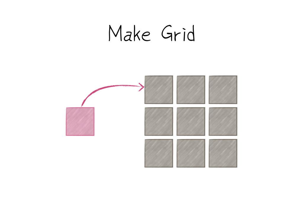 Make Grid