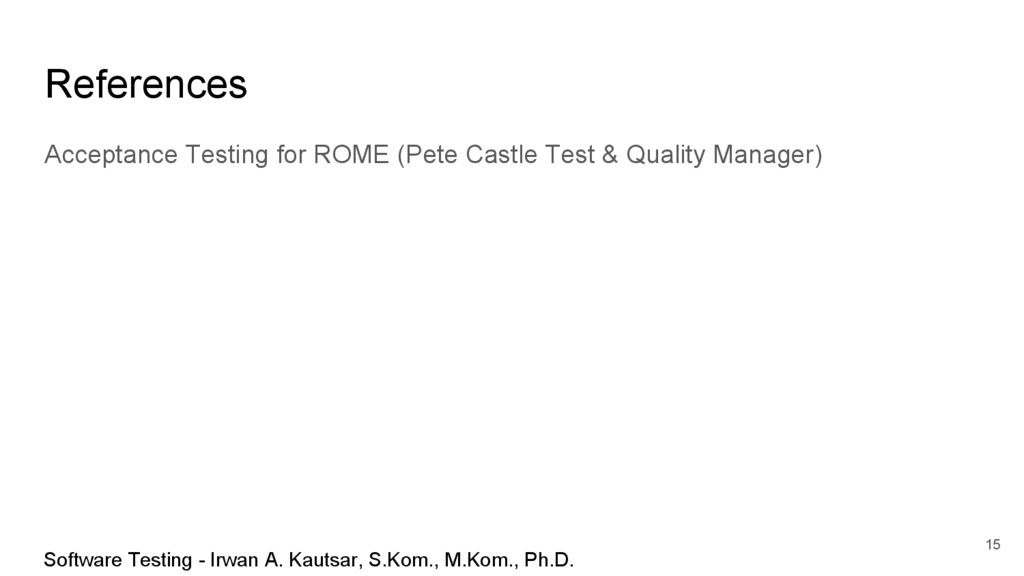 References Acceptance Testing for ROME (Pete Ca...