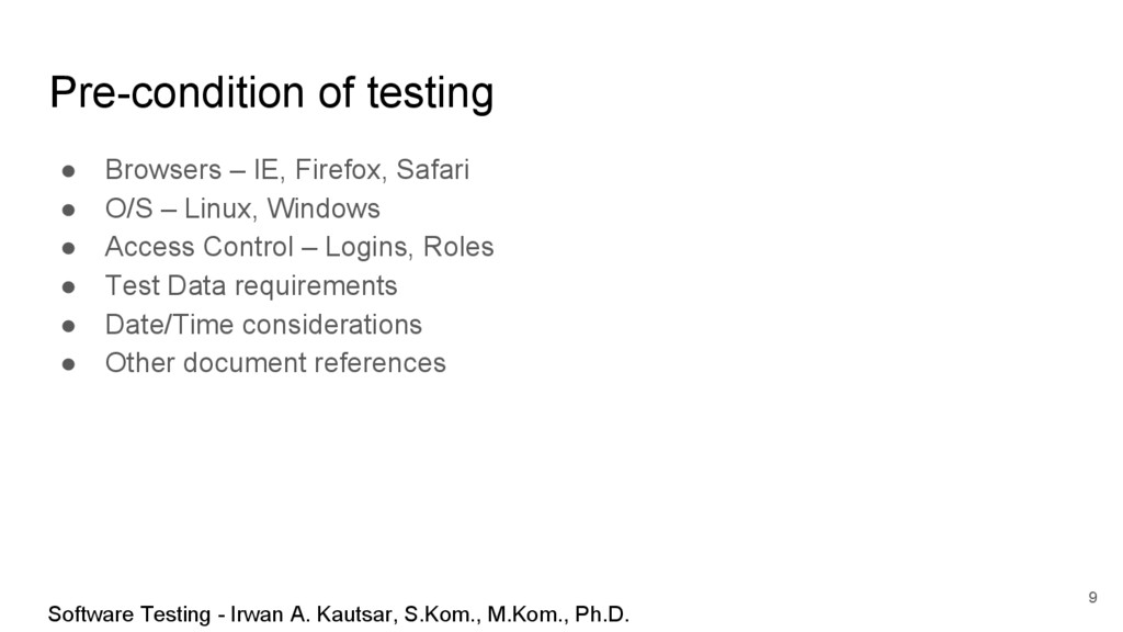 Pre-condition of testing ● Browsers – IE, Firef...