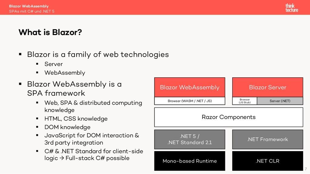 7 § Blazor is a family of web technologies § Se...