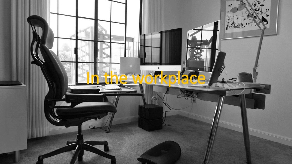 In the workplace