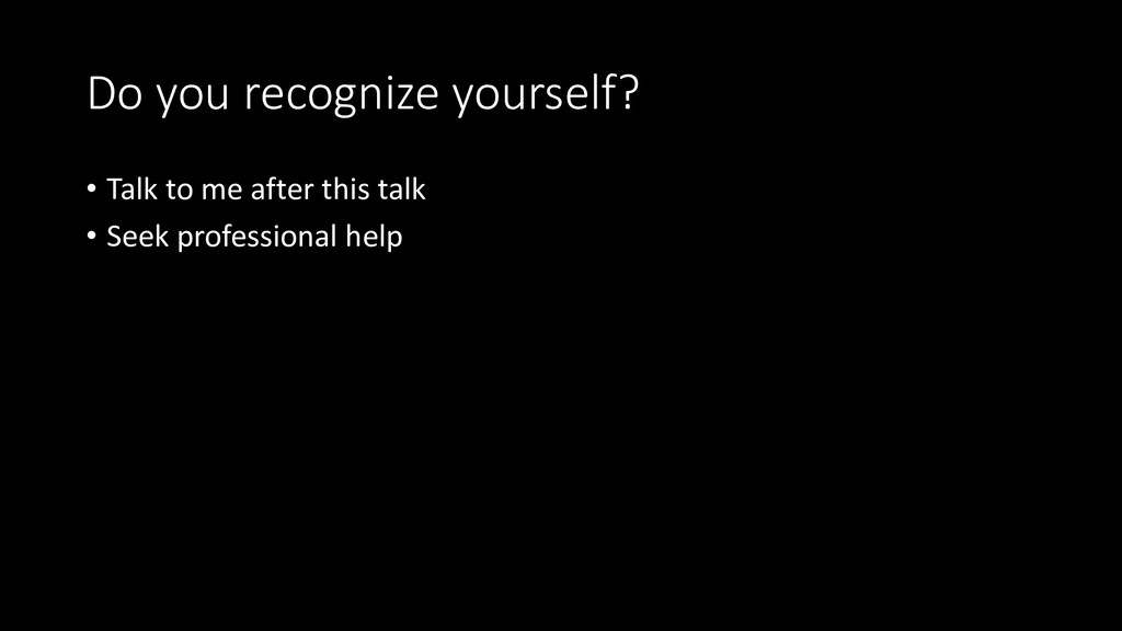 Do you recognize yourself? • Talk to me after t...