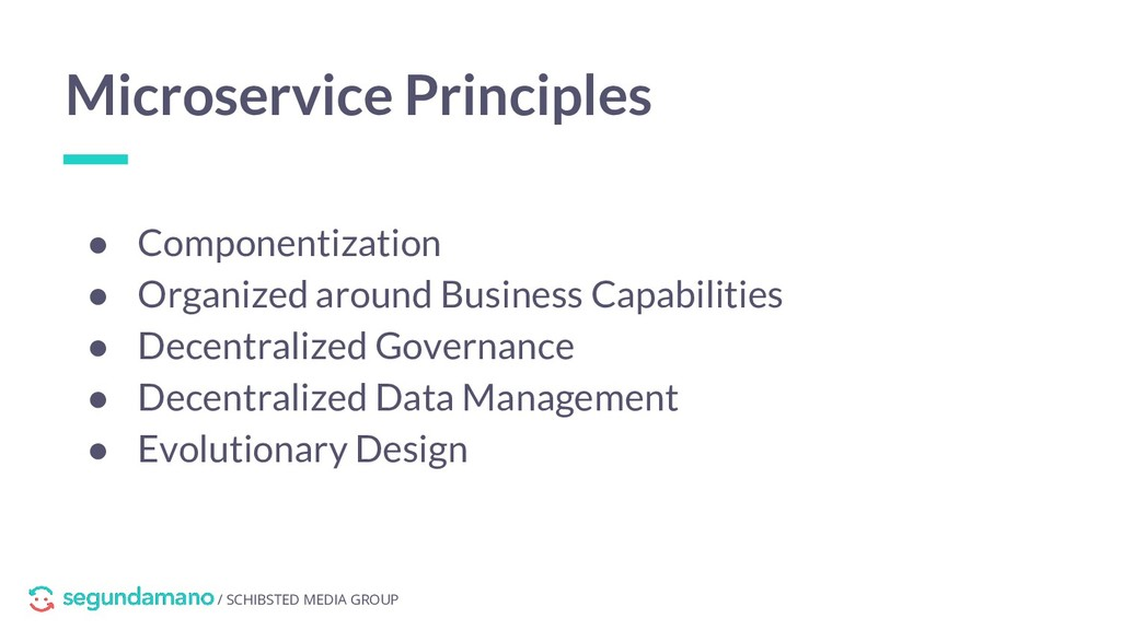 / SCHIBSTED MEDIA GROUP Microservice Principles...