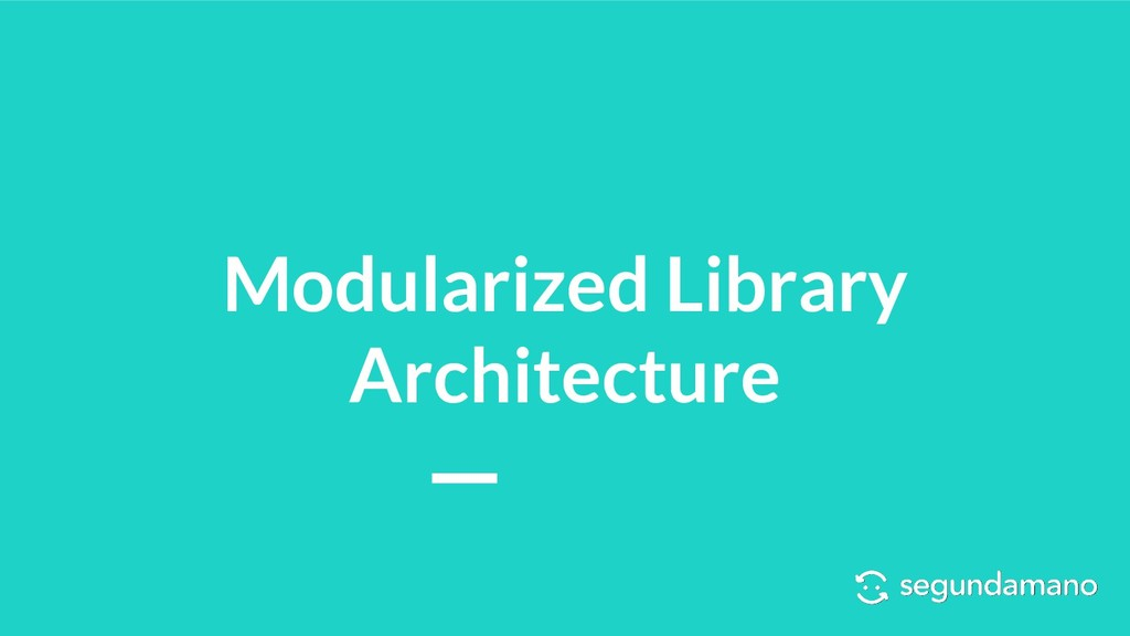 Modularized Library Architecture