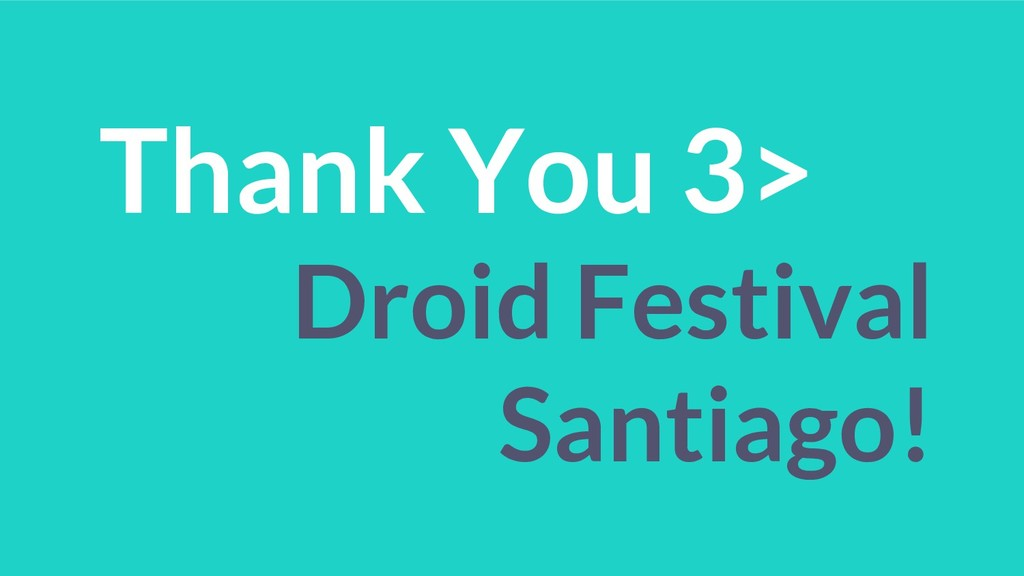 Thank You 3> Droid Festival Santiago!