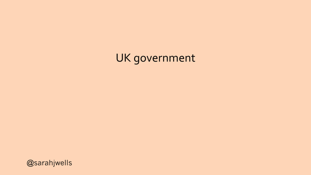 @sarahjwells UK government