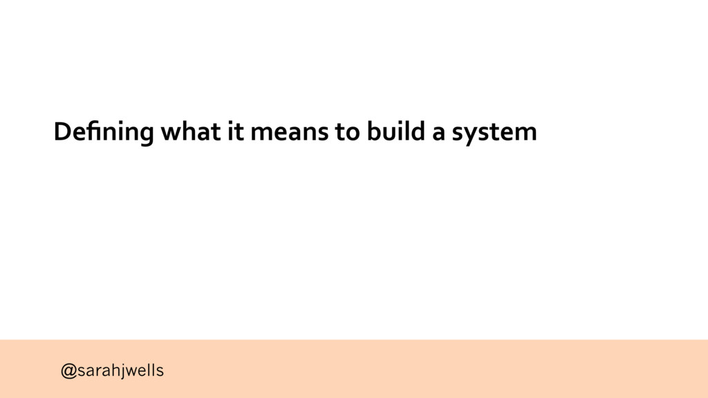@sarahjwells Defining what it means to build a s...
