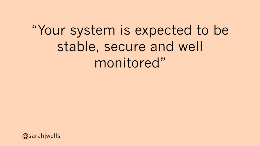 """@sarahjwells """"Your system is expected to be sta..."""