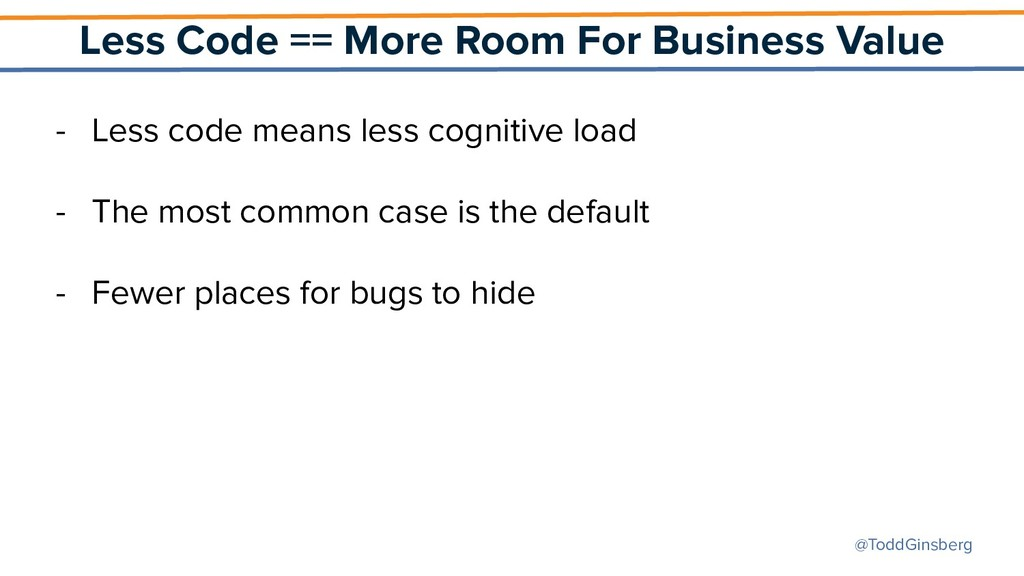 @ToddGinsberg Less Code == More Room For Busine...