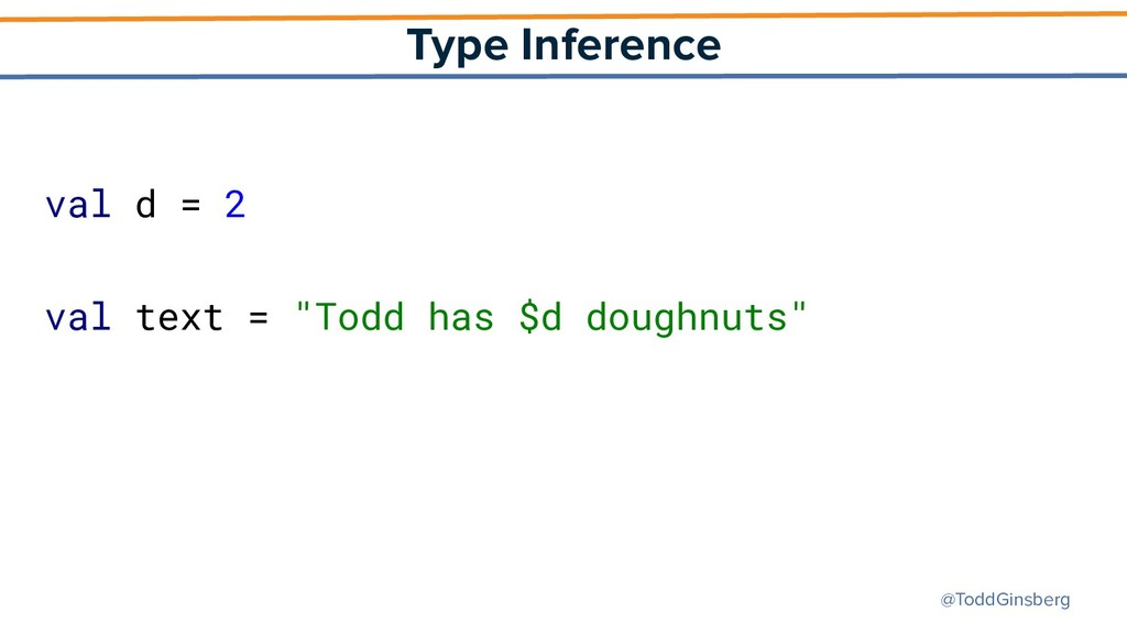 @ToddGinsberg Type Inference val d = 2 val text...