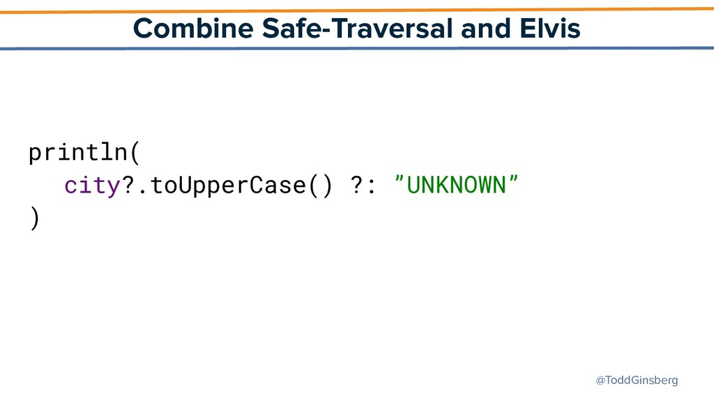 @ToddGinsberg Combine Safe-Traversal and Elvis ...