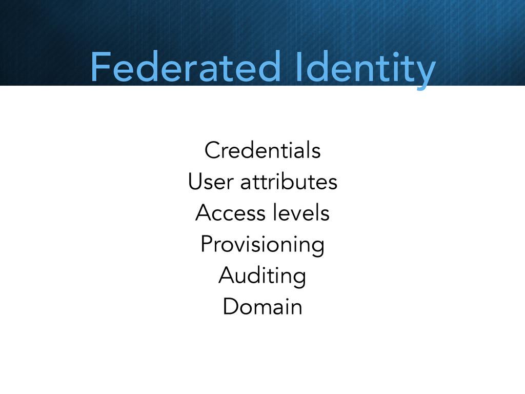 Federated Identity Credentials User attributes ...