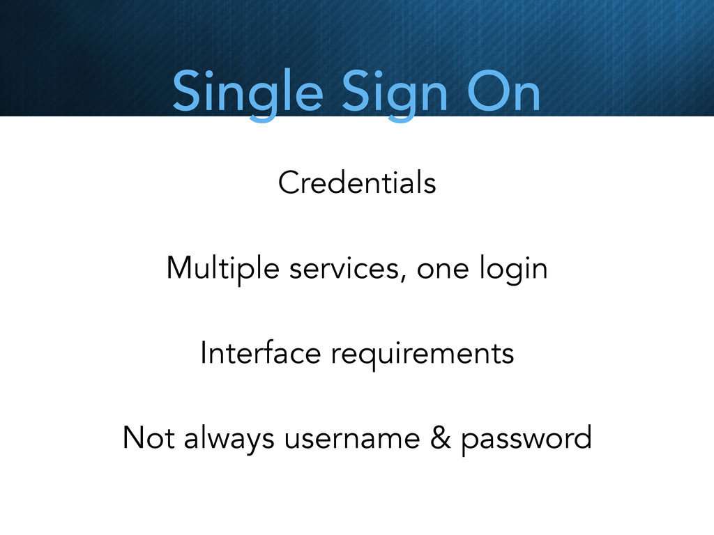 Single Sign On Credentials Multiple services, o...