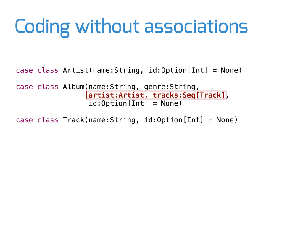 case class Artist(name:String, id:Option[Int] =...