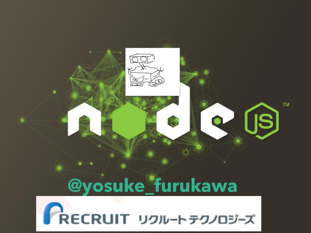 @yosuke_furukawa