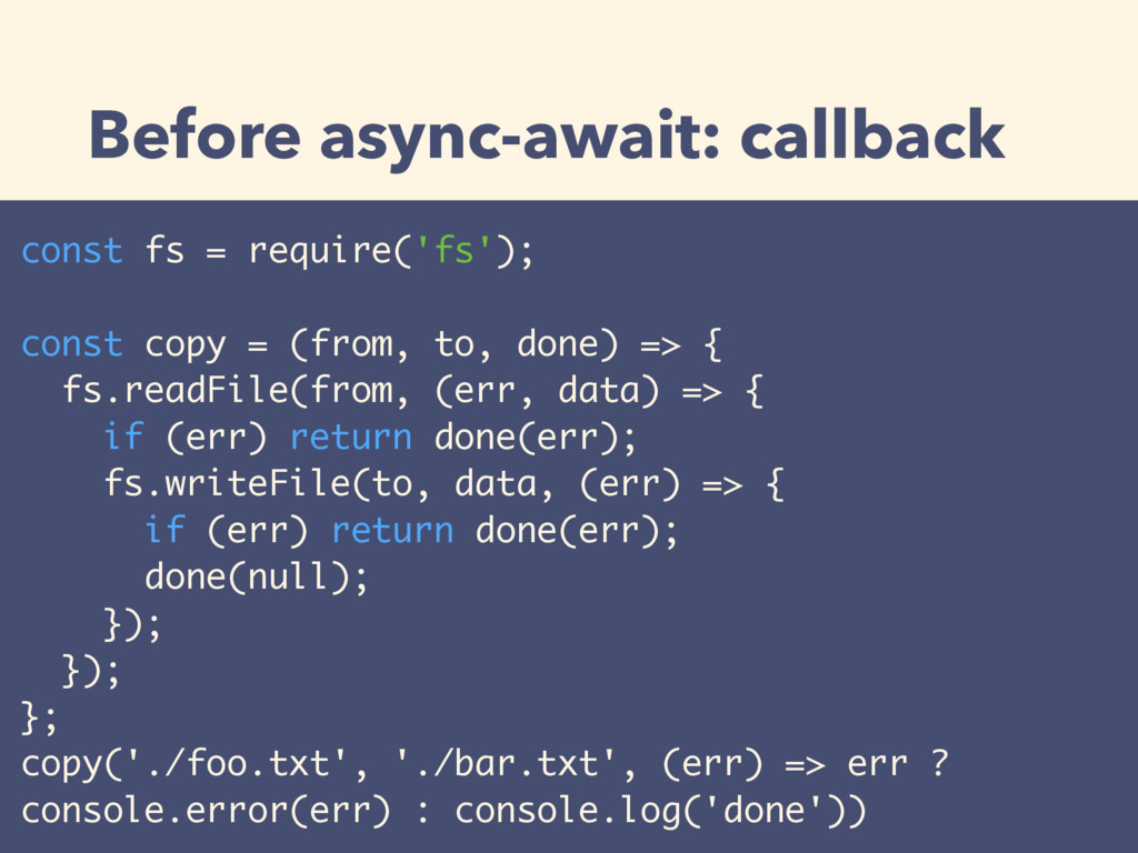 Before async-await: callback const fs = require...